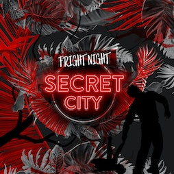 SecretCity Fright Night - Black Box (8:30pm) Tickets | Event City Manchester  | Fri 16th April 2021 Lineup