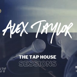 Alex Taylor, The Taphouse Sessions   Beard And Sabre Bristol    Thu 23rd September 2021 Lineup