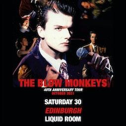 The Blow Monkeys 40th Anniversary Tour Tickets | Liquid Rooms Edinburgh  | Sat 30th October 2021 Lineup