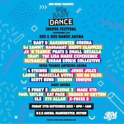 90s Baby DANCE - Indoor Festival Tickets | Bowlers Exhibition Centre Manchester  | Fri 17th September 2021 Lineup