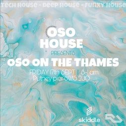OSO ON THE THAMES Tickets | Boat  Putney Pier London  | Fri 17th September 2021 Lineup