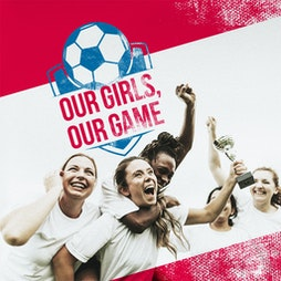 British Youth Music Theatre: Our Girls, Our Game | Alhambra Studio Theatre Bradford  | Sat 21st August 2021 Lineup