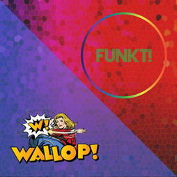 One Love with Funkt! & Wallop! Tickets | HiFi Club Leeds  | Sat 24th July 2021 Lineup