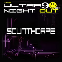 The Ultra 90s Night Out - Scunthorpe 2021 Tickets | The Light Scunthorpe  | Sat 13th November 2021 Lineup