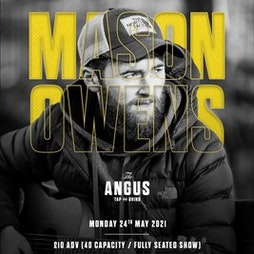 Mason Owens at The Angus - SECOND DATE Tickets | The Angus Tap And Grind Liverpool  | Wed 26th May 2021 Lineup