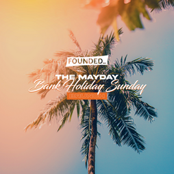 Founded_ presents: The Mayday Bank holiday brunch Tickets | Banks Maidstone Maidstone  | Sun 2nd May 2021 Lineup