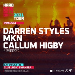 Hard Generation 2021 Tour Presents Darren Styles Tickets | CLUB LOGIC  Swansea  | Sat 9th October 2021 Lineup
