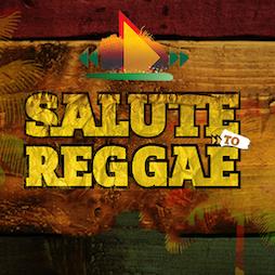Salute to Reggae  Tickets   Millennium Square Leeds    Fri 6th August 2021 Lineup