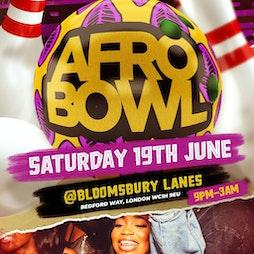 Afrobowl  Tickets | Bloomsbury Bowling Lanes London  | Sat 19th June 2021 Lineup