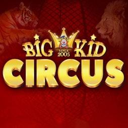 Big Kid Circus Tickets | Wythenshawe Park Manchester   | Fri 11th June 2021 Lineup