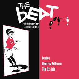 The Beat Tickets | Electric Ballroom  Camden Town  | Thu 1st July 2021 Lineup