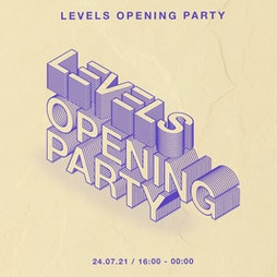 Levels Opening Party Tickets | LAB11 Birmingham  | Sat 24th July 2021 Lineup