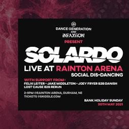 Dance Generation & Infaktion presents SOLARDO Tickets | Rainton Arena Houghton-le-Spring  | Sun 30th May 2021 Lineup