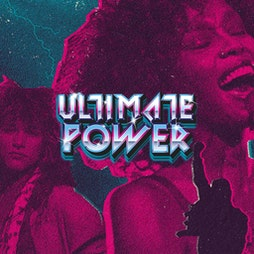 Ultimate Power Tickets | Camp And Furnace Liverpool   | Sat 21st August 2021 Lineup