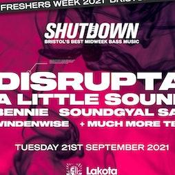 Shutdown: Disrupta + A Little Sound Freshers' Rave Tickets   Lakota Bristol    Tue 21st September 2021 Lineup