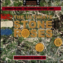 The Ultimate Stone Roses  Tickets | The Clubhouse Music Venue  Corby  | Sat 9th April 2022 Lineup