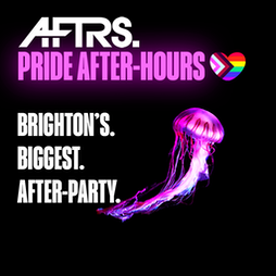AFTRS: Pride After-Hours Tickets | Coalition Brighton  | Sat 7th August 2021 Lineup