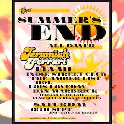 Summer's End All-Dayer with Jeramiah Ferrari, EEVAH, HOL + more Tickets | The Ferret  Preston  | Sat 18th September 2021 Lineup