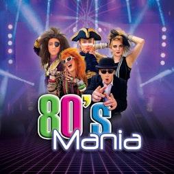 80s Mania | The Pavilion Theatre, Rhyl Rhyl  | Fri 13th May 2022 Lineup