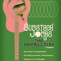 Sunstack Jones & The Shipbuilders Tickets | 33 Oldham St. Manchester  | Sat 25th September 2021 Lineup
