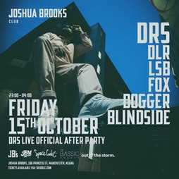 Joshua Brooks DRS Live After Party Tickets   Joshua Brooks Manchester    Fri 15th October 2021 Lineup
