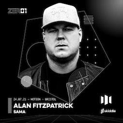 ZER01 PRESENTS: ALAN FITZPATRICK + SAMA  Tickets | Motion Bristol  | Sat 24th July 2021 Lineup