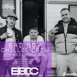 Bad Boy Chiller Crew late show Tickets | Rainton Arena Houghton-le-Spring  | Sat 4th December 2021 Lineup