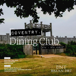 Coventry Dining Club Tickets   Lunt Roman Fort Museum Coventry    Sun 8th August 2021 Lineup