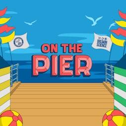 On The Pier- DJ EZ, Hannah Wants, Sam Divine, Sammy Virji, Higgo Tickets | Hastings Pier Hastings  | Sat 14th August 2021 Lineup