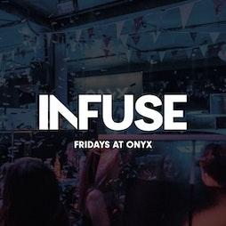 Infuse Fridays: The Ibiza Warmup - ONYX Sheffield Tickets   Onyx Sheffield    Fri 30th July 2021 Lineup