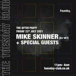 The After Party w/ Mike Skinner and Special Guests Tickets   Foundry Sheffield    Fri 23rd July 2021 Lineup