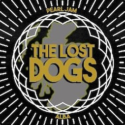 The Lost Dogs - Seattle / Grunge Rock Tribute. Tickets   DreadnoughtRock Bathgate    Sat 7th August 2021 Lineup