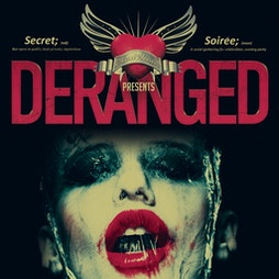Secret Soirees Presents: DERANGED Tickets | The Courthouse Restaurant And Bar Bolton  | Sat 30th October 2021 Lineup