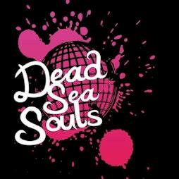 Dead Sea Souls plus support Tickets   DreadnoughtRock Bathgate    Sat 14th August 2021 Lineup
