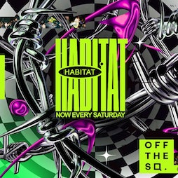 Habitat Tickets | Off The Square Manchester  | Sat 18th September 2021 Lineup
