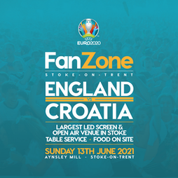 FanZone: SOT - England vs Croatia Tickets | Aynsley Mill  Longton, Stoke-on-Tr  | Sun 13th June 2021 Lineup