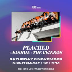 Peached + Joshua + The Ciceros  Tickets   Nice N Sleazy Glasgow    Sat 6th November 2021 Lineup