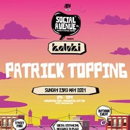Social Avenue presents Kaluki w/ Patrick Topping (Part 2) Tickets | Social Avenue Trafford Park  | Sun 23rd May 2021 Lineup