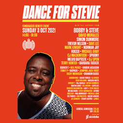 Venue: Dance For Stevie | Ministry Of Sound London  | Sun 3rd October 2021