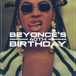 Beyoncé's 40th Birthday Tickets | Camp And Furnace Liverpool   | Sat 18th September 2021 Lineup