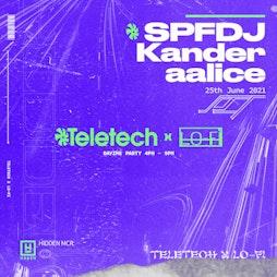 Venue: Teletech x LoFi: SPFDJ, Kander & aalice | Hidden Manchester  | Fri 25th June 2021
