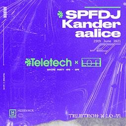 Teletech x LoFi: SPFDJ, Kander & aalice Tickets | Hidden Manchester  | Fri 25th June 2021 Lineup