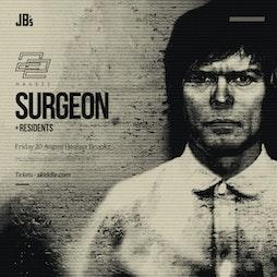 Haus22 | Surgeon + Residents Tickets | Joshua Brooks Manchester  | Fri 20th August 2021 Lineup