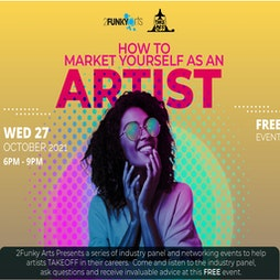 How To Market Yourself As An Artist Tickets   2Funky Music Cafe Leicester    Wed 27th October 2021 Lineup