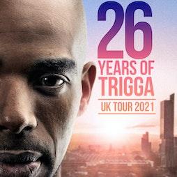 26 Years of MC Trigga UK Tour 2021 - Birmingham Tickets   O2 Institute  Birmingham    Sat 9th October 2021 Lineup