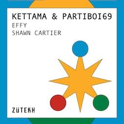 Zutekh presents: Kettama & Partiboi69, Effy, Shawn Cartier Tickets | Square One  Manchester  | Sun 15th August 2021 Lineup