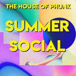The House of Phunk Summer Social Tickets | HiFi Club Leeds  | Sat 31st July 2021 Lineup