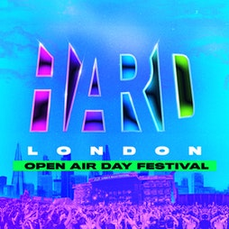 HARD London  Tickets | The Drumsheds London  | Sat 21st August 2021 Lineup