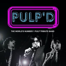 Pulp'd (The World's No 1 Pulp tribute band)   The Night Owl Birmingham    Sat 24th July 2021 Lineup