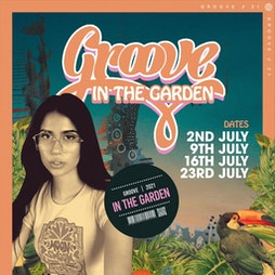 Groove In The Garden Tickets | 54 LIVERPOOL Liverpool  | Fri 30th July 2021 Lineup